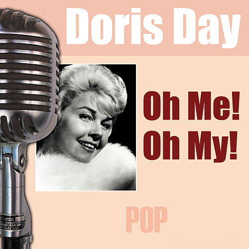 Oh Me! Oh My! by Doris Day