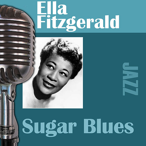 Sugar Blues by Ella Fitzgerald