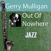 Out Of Nowhere by Gerry Mulligan