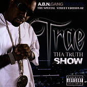 Tha Truth Show - Street Edition by Trae