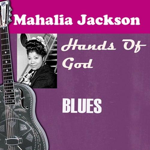 Hands Of God by Mahalia Jackson