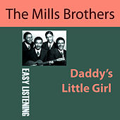 Daddy's Little Girl by The Mills Brothers