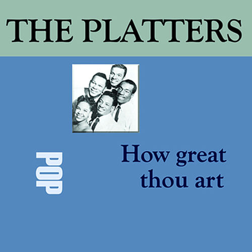 How Great Thou Art by The Platters