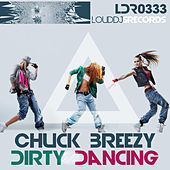 Dirty Dancing by Chuck Breezy