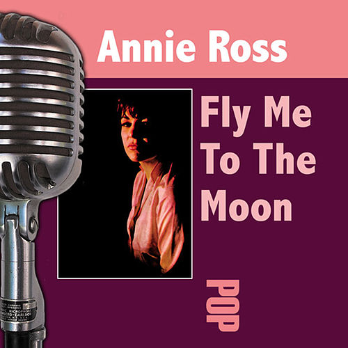 Fly Me To The Moon by Annie Ross