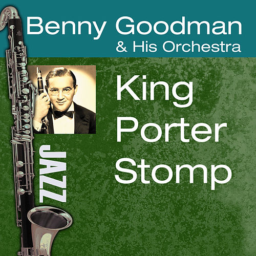 King Porter Stomp by Benny Goodman