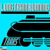 Long Train Running by Traks