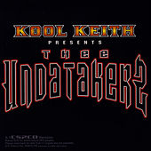 Thee Undertakerz by Kool Keith