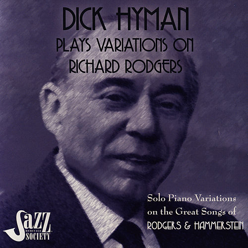 Dick Hyman Plays Variations On Richard Rodgers: Rodgers & Hammerstein by Dick Hyman