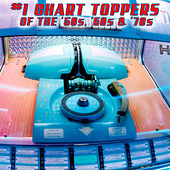 #1 Chart Toppers Of The '50s, '60s & '70s by Various Artists