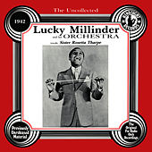 The Uncollected: Lucky Millinder And His Orchestra by Lucky Millinder