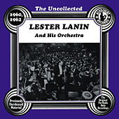 The Uncollected: Lester Lanin And His Orchestra by Lester Lanin And His Orchestra