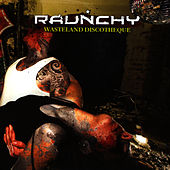 Wasteland Discotheque by Raunchy
