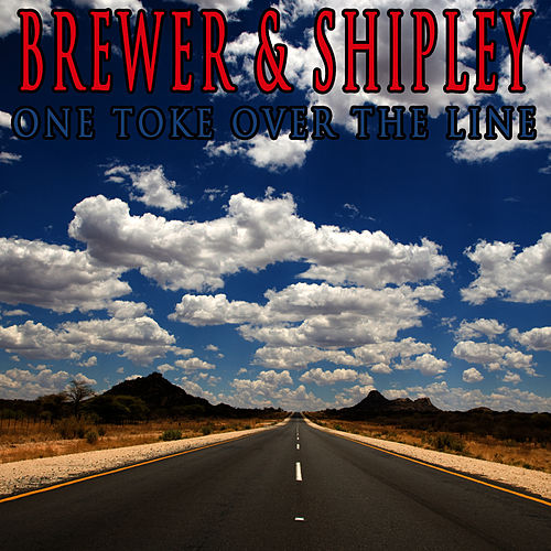 One Toke Over The Line by Brewer & Shipley