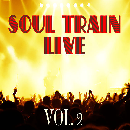 Soul Train Live Vol. 2 by Various Artists