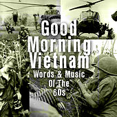 Good Morning Vietnam - Words & Music Of The '60s by Various Artists