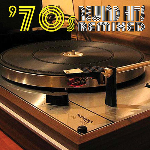 70s Rewind Hits Remixed by Various Artists