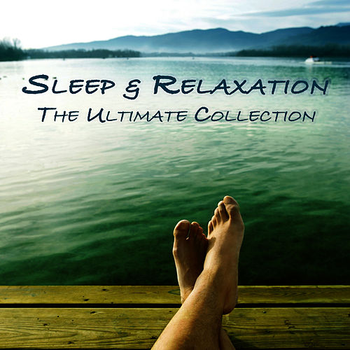 Sleep & Relaxation - The Ultimate Collection by Relaxation Therapy