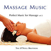 Massage Music: Perfect Music for Massage, Vol. 2 by The O'Neill Brothers