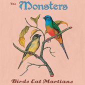 Birds Eat Martians by The Monsters
