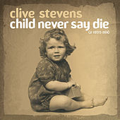 Child Never Say Die by Various Artists