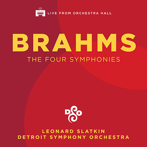 Brahms: The Four Symphonies (Live) by Leonard Slatkin