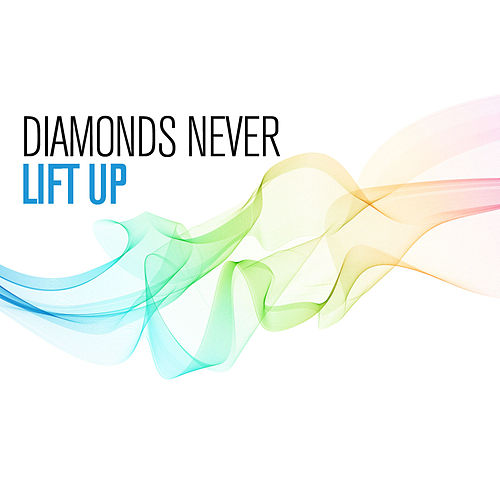 Diamonds Never Made A Lady by Lift Up