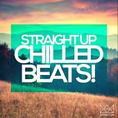 Straight Up Chilled Beats! by Various Artists