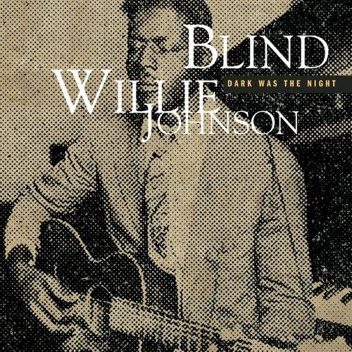 Dark Was The Night by Blind Willie Johnson
