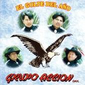 El Golpe Del Ano by Grupo Accion Oaxaca