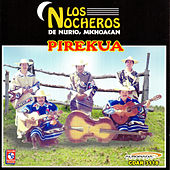 Pirekua by Los Nocheros