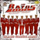 Mi Mas Grande Amor by Los Rayos De Oaxaca