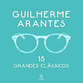 15 Grandes Clássicos by Guilherme Arantes