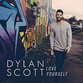 Love Yourself by Dylan Scott