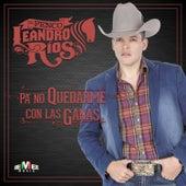 Pa' No Quedarme Con las Ganas by Leandro Ríos