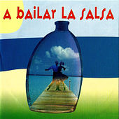 A Bailar la Salsa von Various Artists