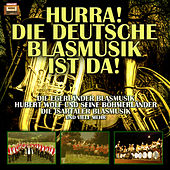 Hurra! Die Deutsche Blasmusik ist da! by Various Artists