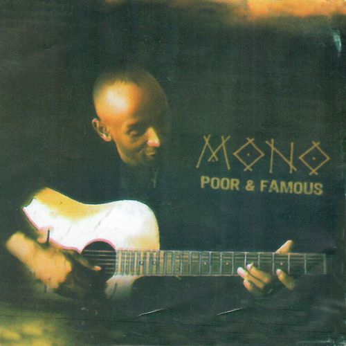 Poor and Famous by Mono