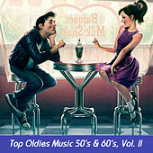 Top Oldies Music 50's & 60's, Vol. II von Various Artists