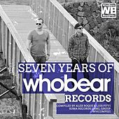 Seven Years of Whobear Records (Compiled By Alex Rouque & Luis Pitti) by Various Artists