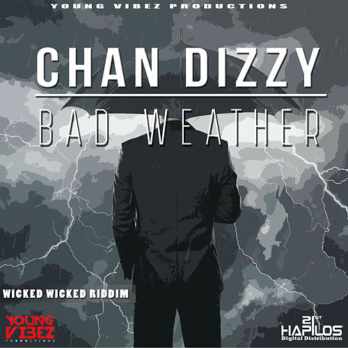 Bad Weather - Single by Chan Dizzy