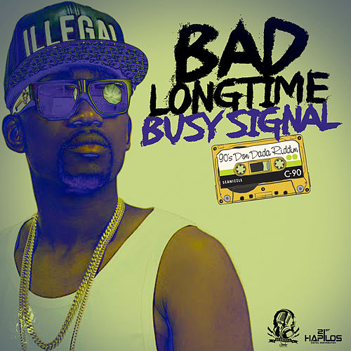 Bad Longtime - Single by Busy Signal