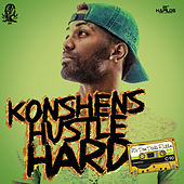Hustle Hard - Single by Konshens