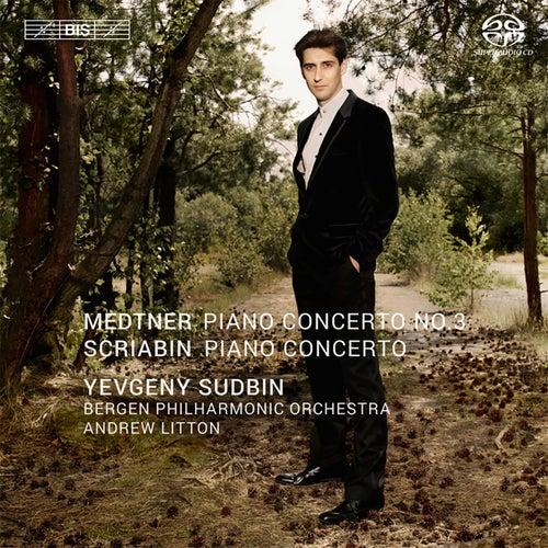 Medtner: Piano Concerto No. 3, Op. 60 - Scriabin: Piano Concerto, Op. 20 by Yevgeny Sudbin