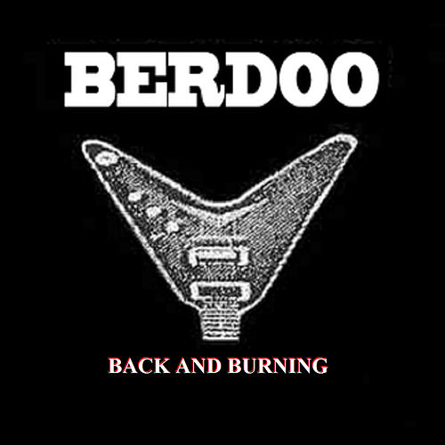 Back and Burning by Berdoo