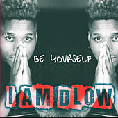Be Yourself - Single by DLOW