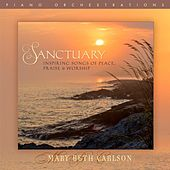 Sanctuary: Inspiring Songs of Peace, Praise & Worship by Mary Beth Carlson