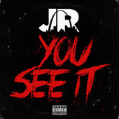 You See It - Single by J.R.
