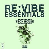 Re:Vibe Essentials - Tech House, Vol. 4 by Various Artists