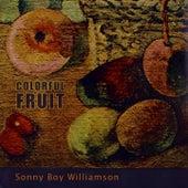 Colorful Fruit von Sonny Boy Williamson